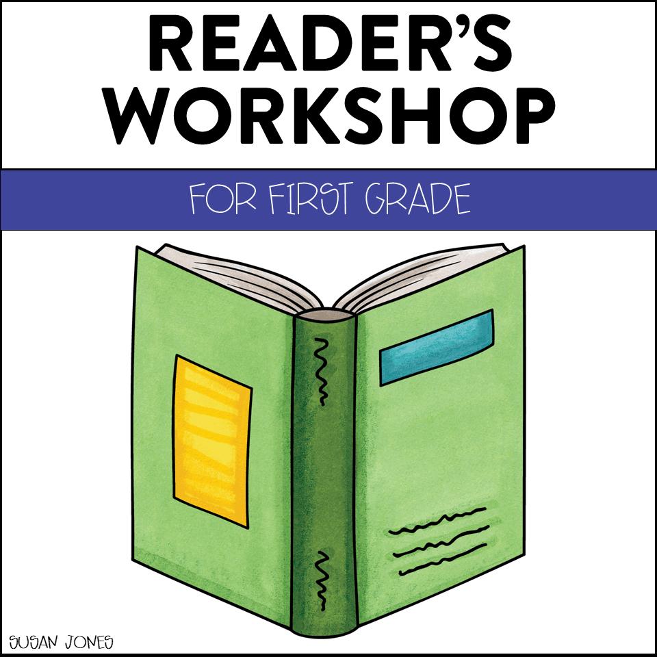 - Reader's Workshop In The First Grade Classroom - Susan Jones